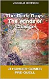 The Dark Days: The Winds of Change: A Hunger-Games Pre-Quell