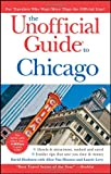 The Unofficial Guide to Chicago, Menasha Ridge Press Staff and David Hoekstra, 0470379995