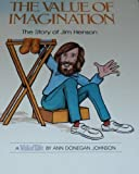 The Value of Imagination: The Story of Jim Henson (A Value Tale)