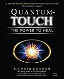 quantum touch the power to heal - Quantum-Touch: The Power to Heal (Third Edition)
