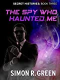 Front cover for the book The Spy Who Haunted Me by Simon R. Green