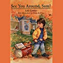 See You Around, Sam Audiobook by Lois Lowry Narrated by Bryan Kennedy