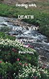 Dealing with Death God's Way, Jonathon Armstrong, 0615351506