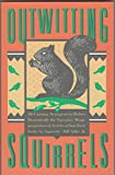img - for Outwitting Squirrels: 101 Cunning Strategems to Reduce Dramatically the Egregious Misappropriation of Seed from Your Birdfeeder by Squirrels by Bill Adler Jr. (1988-10-24) book / textbook / text book