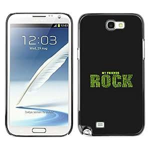 Qstar Arte & diseño plástico duro Fundas Cover Cubre Hard Case Cover para SAMSUNG Galaxy Note 2 II / N7100 ( Friends Rock Qutoe Friendship Love Life)