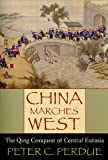 img - for China Marches West: The Qing Conquest of Central Eurasia book / textbook / text book