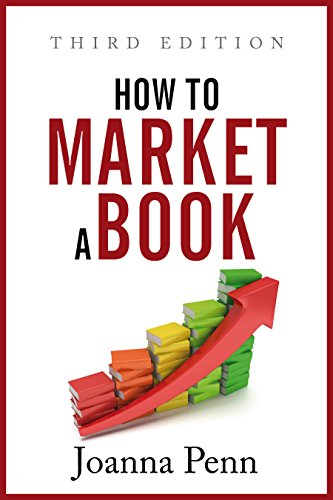 How To Market A Book: Third Edition (Books for Writers Book 2) by [Penn, Joanna]
