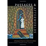 Passages & Afterworlds: Anthropological Perspectives on Death in the Caribbean (Religious Cultures of African and African Diaspora People)