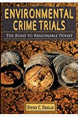 Environmental Crime Trials: The Road to Reasonable Doubt Paperback