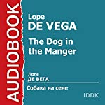 Собака на Cене [The Dog in the Manger] | Lope De Vega