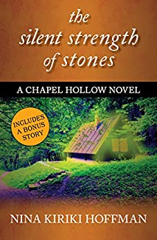 The Silent Strength of Stones (The Chapel Hollow Novels Book 2) by [Hoffman, Nina Kiriki]