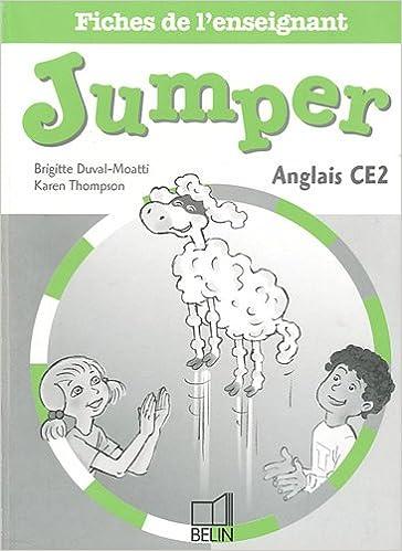 Livres télécharger des ebooks gratuits Anglais CE2 Jumper : Fiches de l'enseignant PDF by Brigitte Duval-Moatti,Karen Thompson