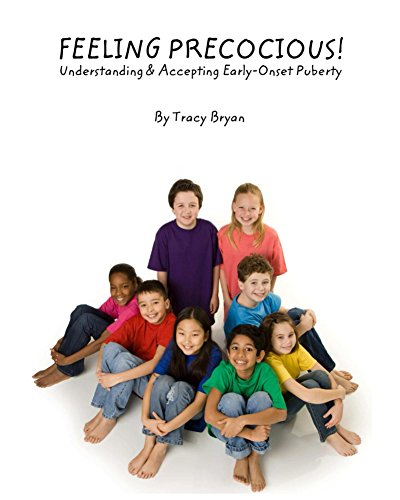 Feeling Precocious!: Understanding & Accepting Early-Onset Puberty