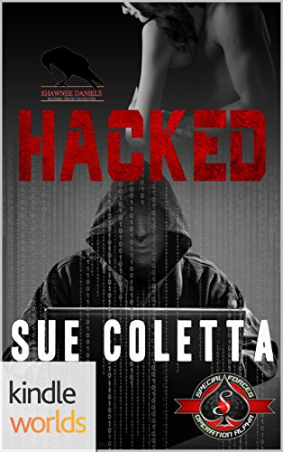 Special Forces: Operation Alpha: HACKED (Kindle Worlds Novella) by [Coletta, Sue]