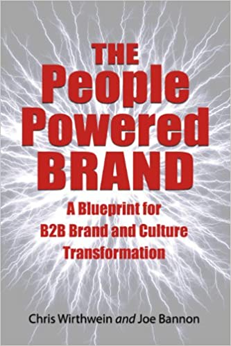 The people powered brand a blueprint for b2b brand and culture the people powered brand a blueprint for b2b brand and culture transformation chris wirthwein joe bannon 9780985179557 amazon books malvernweather Gallery