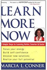 Learn More Now: 10 Simple Steps to Learning Better, Smarter, and Faster Paperback