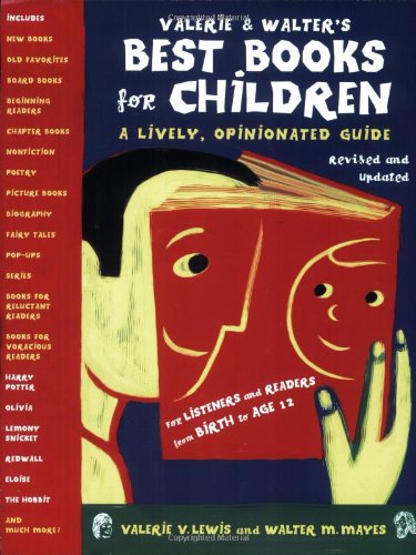 Valerie & Walter's Best Books for Children 2nd Ed: A Lively, Opinionated Guide (Valerie & Walter's Best Books for Children: A Lively,)