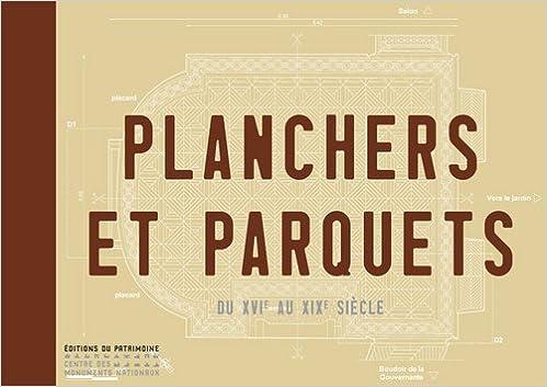 En ligne Planchers et parquets : Du XVIe au XIXe siècle epub pdf