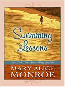 Swimming Lessons: Amazon.co.uk: Mary Alice Monroe ...