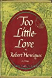 Too Little Love, Robert Henriques, 0670719447