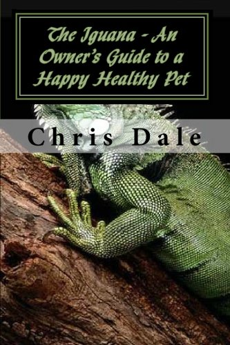 The Iguana - An Owner's Guide to a Happy Healthy Pet