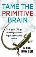 Tame the Primitive Brain Front Cover