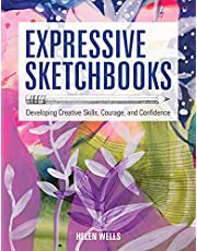 Expressive Sketchbooks: Developing Creative Skills, Courage, and Confidence