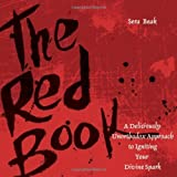 The Red Book: A Deliciously Unorthodox Approach to Igniting Your Divine Spark by Sera J. Beak (2006-06-16)