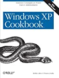 Windows XP Cookbook, Robbie Allen, Preston Gralla, 0596007256