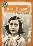 Anne Frank in Her Own Words, Caroline Kennon, 1482432765