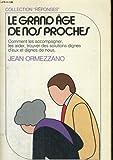 Le grand âge de nos proches (Réponses) (French Edition)