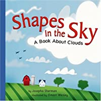 Shapes In The Sky: A Book About Clouds (Amazing