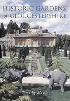 Historic Gardens of Gloucestershire by Timothy Mowl (2002-03-01)