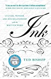 Ink: Culture, Wonder, and Our Relationship with the Written Word