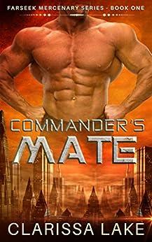 Farseek - Commanders Mate: SFR Alien Mates (Farseek Mercenary Series Book 2) by [Quinn, T.J., Lake, Clarissa]