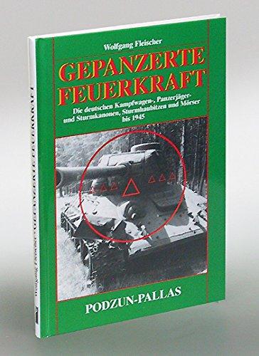 Gepanzerte Feuerkraft. Die deutschen Kampfwagen-, Panzerjäger- und Sturmkanonen, Sturmhaubitzen und Mörser bis 1945 Gebundenes Buch – 2004 Wolfgang Fleischer Podzun-Pallas 3790907790 -flugzeuge