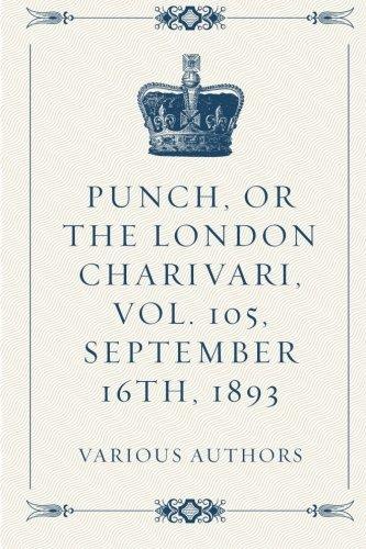Read Online Punch, or the London Charivari, Vol. 105, September 16th, 1893 pdf