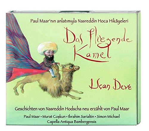 Das fliegende Kamel – Die literarisch-musikalische Reise in das Land des Nasreddin Hodscha (2 CD): Lesung mit Musik