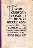 The Jewish-Christian Debate in the High Middle Ages, David Berger, 0827601042