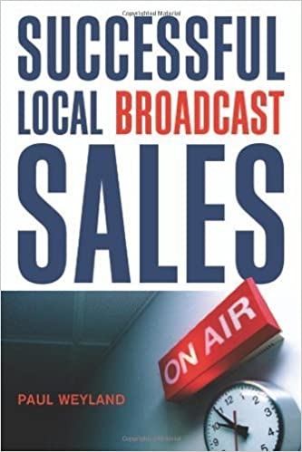 Amazon successful local broadcast sales ebook paul weyland successful local broadcast sales 1st edition kindle edition fandeluxe Gallery
