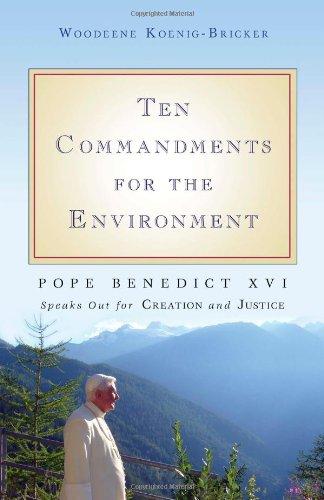 Ten Commandments for the Environment: Pope Benedict XVI...