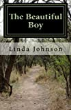 The Beautiful Boy: And the road that made him who he is today