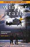 img - for Winter Trails Vermont and New Hampshire: The Best Cross-Country Ski and Snowshoe Trails (Winter Trails Series) by Marty Basch (1998-11-01) book / textbook / text book