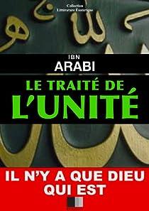 Le Traité de l'Unité par Ibn'Arabî