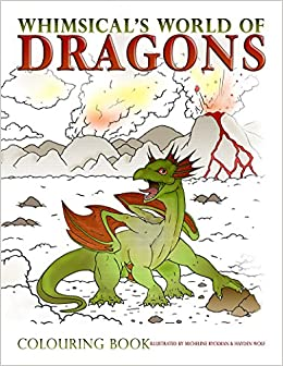 Dragon Coloring Books Whimsicals World Of Dragons Colouring Book Micheline Ryckman And Hayden Wolf 9780986937316