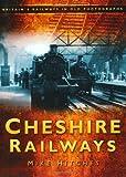 Cheshire Railways, Mike Hitches, 0752449796