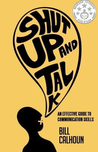 Download Shut Up And Talk: An Effective Guide To Communication Skills pdf epub