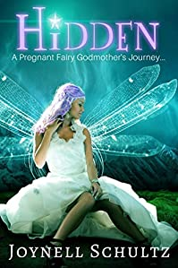Hidden: A Pregnant Fairy Godmother's Journey... by Joynell Schultz ebook deal