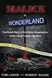 img - for Malice In Wonderland: The Inside Story of the Police Investigation of The Laurel Canyon Murders book / textbook / text book