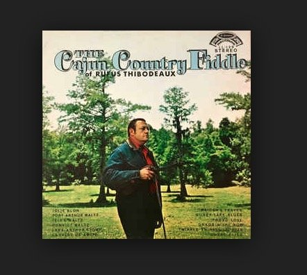 The Cajun Country Fiddle of Rufus Thibodeaux LP by LaLouisianne